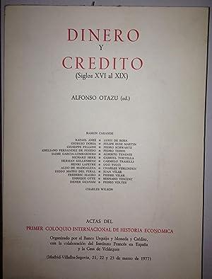 DINERO Y CREDITO (SIGLOS XVI al XIX). Alfonso Otazu (Ed.). Actas del primer Coloquio Internacional ...
