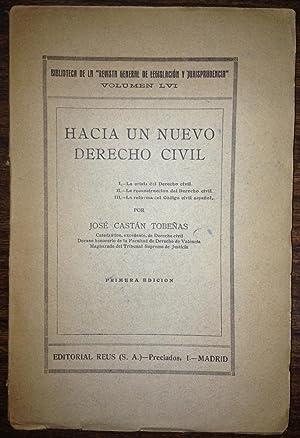 HACIA UN NUEVO DERECHO CIVIL: CASTAN TOBEÑAS, José