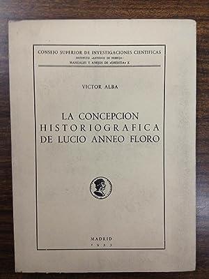 LA CONCEPCION HISTORIOGRAFICA DE LUCIO ANNEO FLORO: ALBA (Víctor)