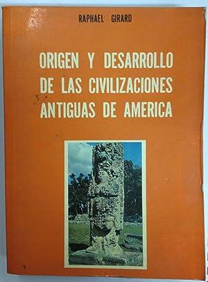 ORIGEN Y DESARROLLO DE LAS CIVILIZACIONES ANTIGUAS DE AMERICA: GIRARD, Raphael
