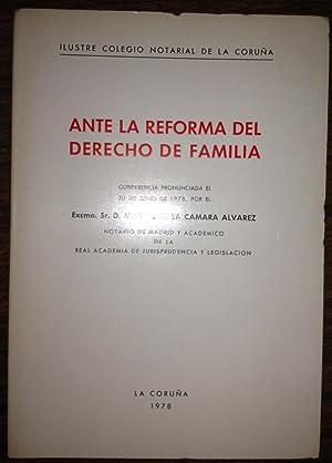ANTE LA REFORMA DEL DERECHO DE FAMILIA.: CAMARA ALVAREZ, Manuel