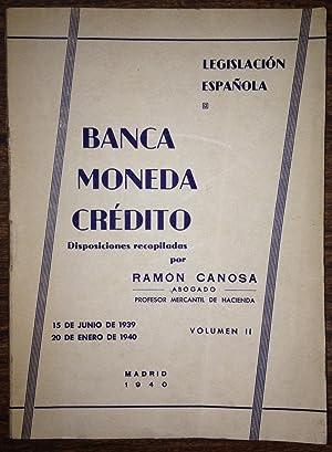 """LEGISLACION ESPAÑOLA. """"BANCA, MONEDA Y CREDITO"""". Volumen: CANOSA (Ramón)"""
