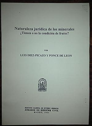 NATURALEZA JURIDICA DE LOS MINERALES ¿Tienen o no la condición de frutos? (Publ. en ...