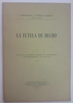LA TUTELA DE HECHO. (Publ. en la: ORTEGA PARDO, Gregorio