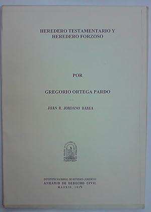 HEREDERO TESTAMENTARIO Y HEREDERO FORZOSO (Publ. en: ORTEGA PARDO, Gregorio