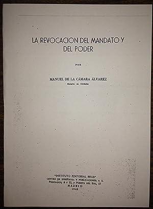 LA REVOCACION DEL MANDATO Y DEL PODER: CAMARA ALVAREZ, Manuel