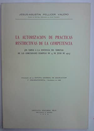 LA AUTORIZACION DE PRACTICAS RESTRICTIVAS DE LA: PELLICER VALERO, Jesús-Agustín