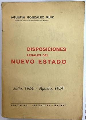 DISPOSICIONES LEGALES DEL NUEVO ESTADO. (Leyes-Ordenes-Decretos, Resoluciones: GONZALEZ RUIZ, Agustín
