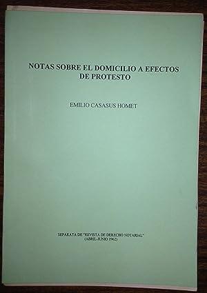 NOTAS SOBRE EL DOMICILIO A EFECTOS DE PROTESTO (Publ. en la Rev. Dº Notarial): CASASUS HOMET, ...
