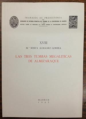 LAS TRES TUMBAS MEGALITICAS DE ALMIZARAQUE (ALMERIA). (Trabajos de Prehistoria XVIII): ALMAGRO ...