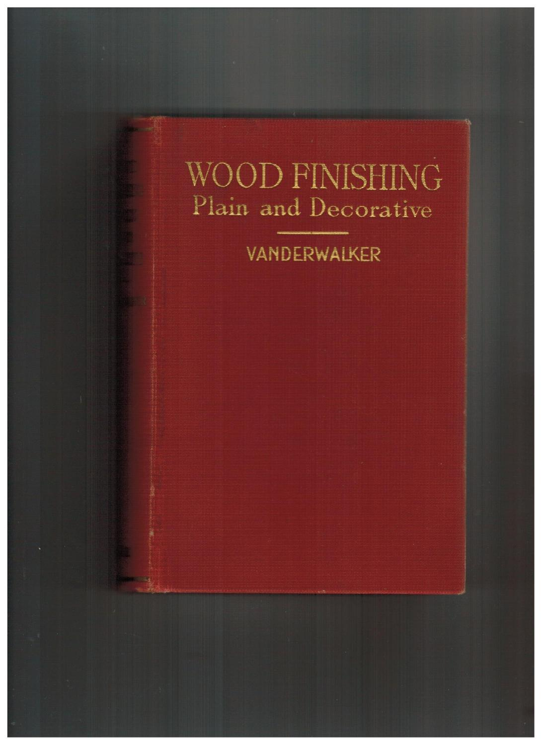 Wood Finishing Plain And Decorative Methods Materials And Tools