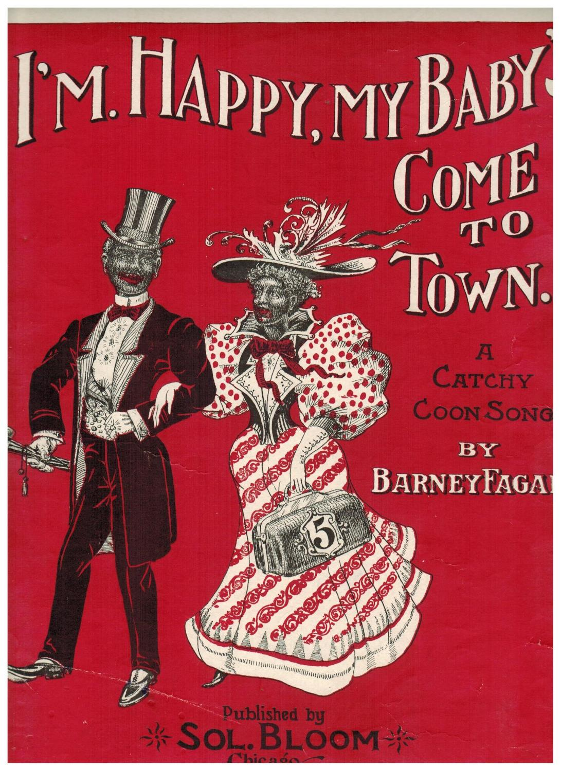 I'M HAPPY, MY BABY'S COME TO TOWN. A CATCHY COON SONG Fagan, Barney Softcover