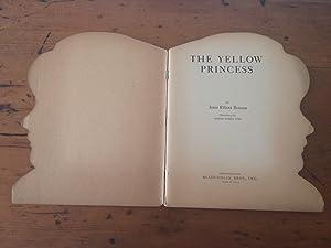 THE YELLOW PRINCESS: Benson, Irene Elliott