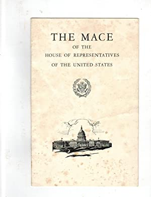 THE MACE OF THE HOUSE OF REPRESENTATIVES: Romney, Kenneth, Sergeant