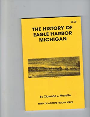 THE HISTORY OF EAGLE HARBOR MICHIGAN: Monette, Clarence J.