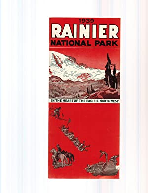 RAINIER NATIONAL PARK 1939, IN THE HEART OF THE PACIFIC NORTHWEST