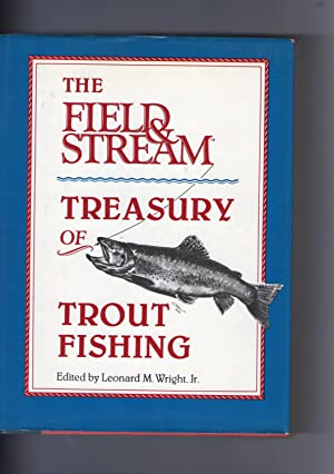 THE FIELD AND STREAM TREASURY OF TROUT: Wright, Leonard M.