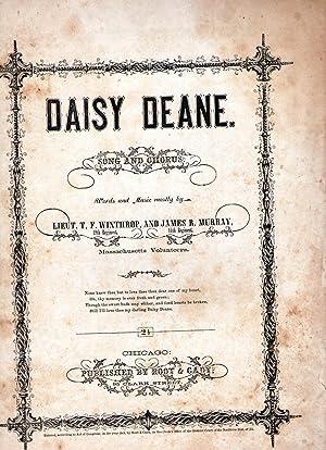 DAISY DEANE (Civil War Sheet Music): Whiting, Lieut. T. F., 19th Regiment, & Murray, James R., 14th...