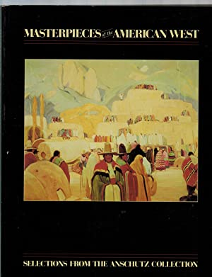 MASTERPIECES OF THE AMERICAN WEST: SELECTIONS FROM THE ANSCHUTZ COLLECTION