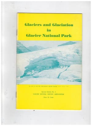 GLACIERS AND GLACIATION IN GLACIER NATIONAL PARK