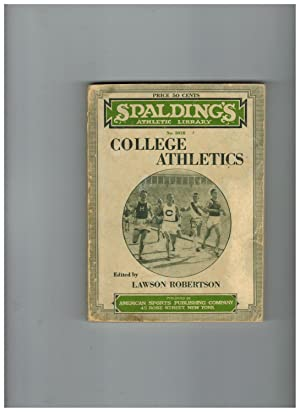 COLLEGE ATHLETICS: A HANDBOOK OF INSTRUCTION IN THE EVENTS OF THE COLLEGIATE TRACK AND FIELD PROG...