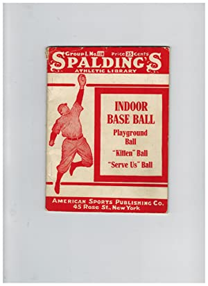 OFFICIAL INDOOR BASE BALL RULES. RULES FOR PLAYGROUND BALL