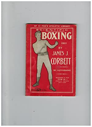 SCIENTIFIC BOXING. TOGETHER WITH HINTS ON TRAINING: Corbett, James J.