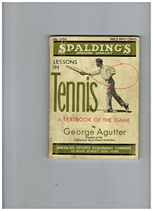 LESSONS IN TENNIS: A TEXTBOOK OF THE GAME