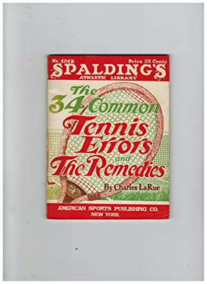 THIRTY-FOUR COMMON TENNIS ERRORS OF THE MILLION PLAYERS AND THE REMEDY (Spalding's Athletic Library)