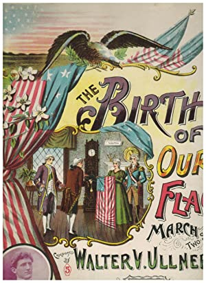 THE BIRTH OF OUR FLAG: MARCH AND TWO-STEP