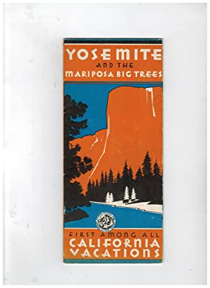 YOSEMITE AND THE MARIPOSA BIG TREES: FIRST AMONG ALL CALIFORNIA VACATIONS