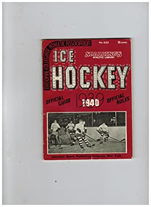 OFFICIAL ICE HOCKEY RULES 1939-1940 (Spalding's Athletic Library)