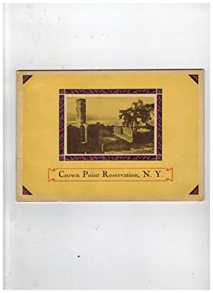 CROWN POINT RESERVATION AND TRADING POST: FORT CROWN POINT, FORT ST. FREDERIC, THE LAKE CHAMPLAIN...