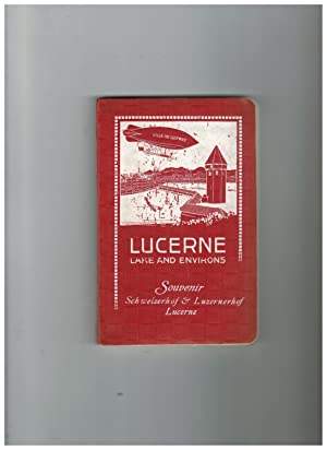 GUIDE TO LUCERNE: THE LAKE, AND ITS: Heer, J. C.