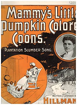 MAMMY'S LITTLE PUMPKIN COLORED COONS. PLANTATION SLUMBER SONG
