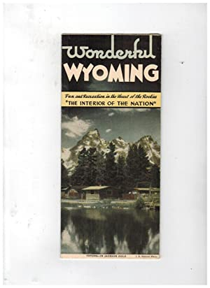 WONDERFUL WYOMING: FUN AND RECREATION IN THE HEART OF THE ROCKIES