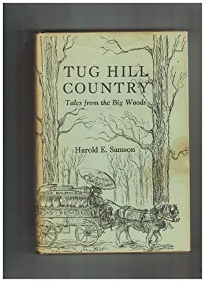 TUG HILL COUNTRY: TALES FROM THE BIG WOODS (Author Signed Presentation Copy)
