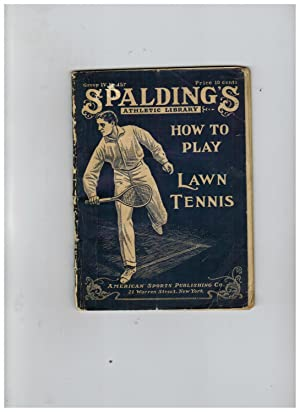 HOW TO PLAY LAWN TENNIS (Spalding's Athletic Library)