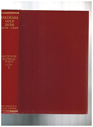 COLORADO GOLD RUSH: CONTEMPORARY LETTERS AND REPORTS 1858-1859
