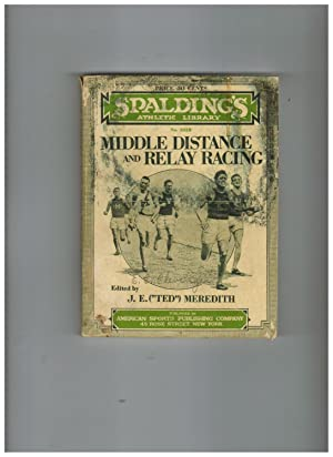 MIDDLE DISTANCE AND RELAY RACING (Spalding's Athletic Library)