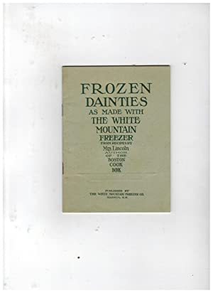 FROZEN DAINTIES: FIFTY CHOICE RECIPES FOR ICE: Lincoln, Mrs. Mary