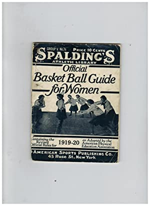 OFFICIAL BASKET BALL GUIDE FOR WOMEN, CONTAINING THE REVISED RULES 1919-1920
