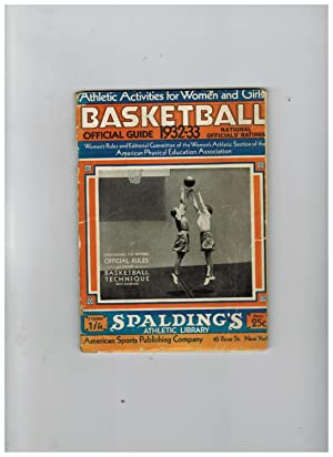 OFFICIAL BASKETBALL GUIDE FOR WOMEN AND GIRLS, CONTAINING THE REVISED RULES 1932-33 (with Two Ins...