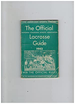 THE OFFICIAL NATIONAL COLLEGIATE ATHLETIC ASSOCIATION LACROSSE GUIDE 1942 (Signed Copy)