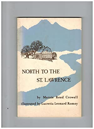 NORTH TO THE ST. LAWRENCE