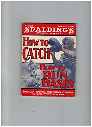 HOW TO CATCH AND HOW TO RUN BASES