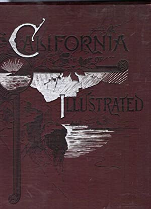 CALIFORNIA ILLUSTRATED INCLUDING A TRIP THROUGH YELLOWSTONE PARK.