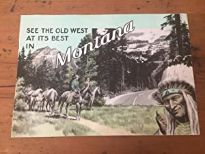 SEE THE OLD WEST AT ITS BEST IN MONTANA