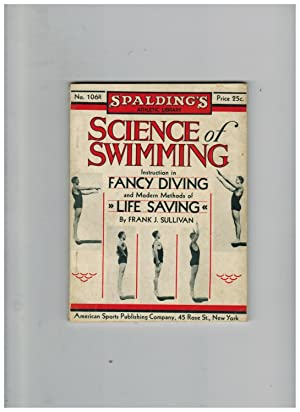 THE SCIENCE OF SWIMMING, CONTAINING INSTRUCTIONS FOR ACQUIRING ALL SWIMMING STROKES, AND DIRECTIO...