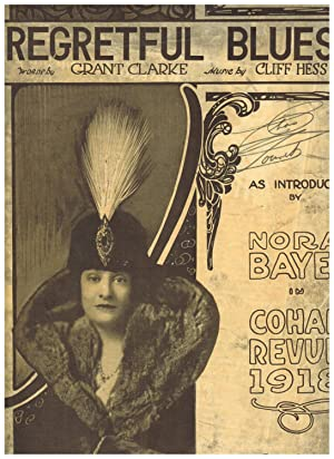 REGRETFUL BLUES. As Introduced by Nora Bayes in Cohan Revue 1918